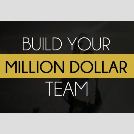 Build Your Million Dollar Team