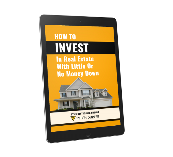 How To Invest In Real Estate With Little Or No Money Down - Mitch Durfee