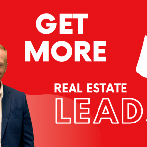 How To Generate More Leads As A Real Estate Agent or Investor